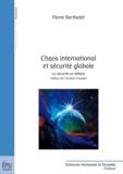 Pierre Berthelet - Chaos international et sécurité globale - La sécurité en débats.