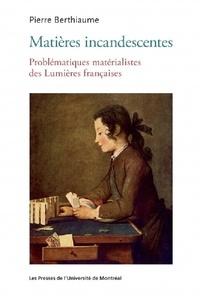 Matières incandescentes - Problématiques matérialistes des Lumières françaises (1650-1780).pdf