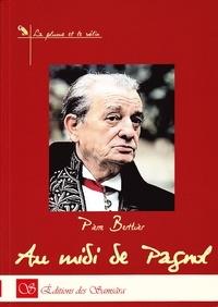 Pierre Berthier - Au midi de Pagnol....