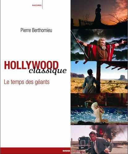 Pierre Berthomieu - Hollywood classique - Le Temps des géants.