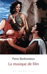 Pierre Berthomieu - La musique de film.