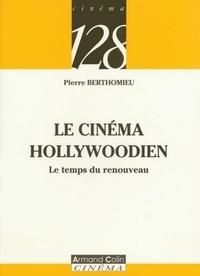 Pierre Berthomieu - Le cinéma Hollywoodien - Le temps du renouveau.