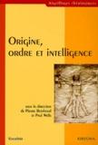Pierre Berthoud et Paul Wells - Origine, ordre et intelligence - Science et foi.