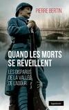 Pierre Bertin - Quand les morts se réveillent - Les disparus de la vallée de l'Adour.