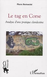 Pierre Bertoncini - Le tag en Corse - Analyse d'une pratique clandestine.