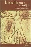 Pierre Bertrand - L'intelligence du corps.