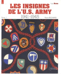 Pierre Besnard - Les insignes de l'US Army 1941-1945 - Tome 1, Groupes d'armées, armées, corps d'armée, divisions d'infanterie.