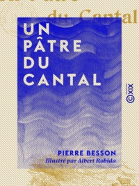 Pierre Besson et Albert Robida - Un pâtre du Cantal.