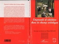 Pierre Beylot et  Collectif - Emprunts et citations dans le champ artistique.
