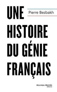 Pierre Bezbakh - Une histoire du génie français.