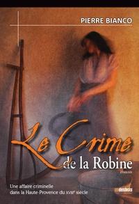 Pierre Bianco - Le Crime de la Robine.