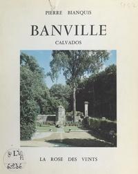 Pierre Bianquis et Laurent Bianquis - Banville - Calvados.
