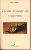 Pierre Biarnès - Si tu vois le margouillat - Souvenirs d'Afrique.