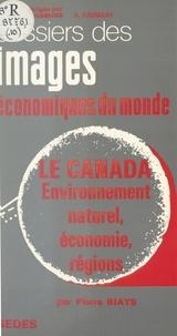 Pierre Biays et Jacqueline Beaujeu-Garnier - Le Canada - Environnement naturel, économie, régions.