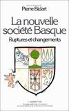 Pierre Bidard - La nouvelle societe basque - ruptures et changements.