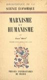 Pierre Bigo et Jean Marchal - Marxisme et humanisme - Introduction à l'œuvre économique de Karl Marx.