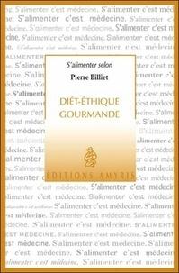 Pierre Billiet - Diét-Ethique gourmande.