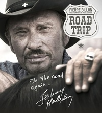 Pierre Billon - Road trip ultime - Johnny Hallyday on the road again.