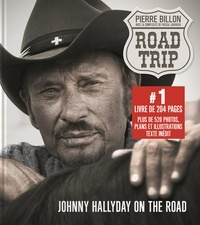 Pierre Billon - Road trip - Johnny Hallyday on the road.