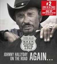 Pierre Billon et Pascal Louvrier - Road trip - Johnny Hallyday on the road again... Avec le livre audio.