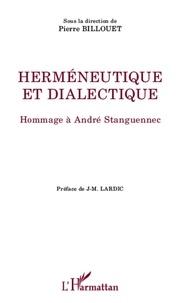 Pierre Billouet - Herméneutique et dialectique - Hommage à André Stanguennec.