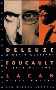 Pierre Billouet et Alain Vanier - Lacan-Deleuze-Foucault, coffret en 3 volumes : Volume 1, Deleuze; Volume 2, Foucault; Volume 3, Lacan.