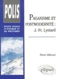 Pierre Billouet - PAGANISME ET POSTMODERNITE. - J-Fr Lyotard.