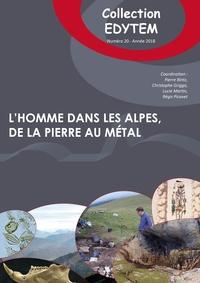 Pierre Bintz et Christophe Griggo - L'homme dans les Alpes, de la pierre au métal.