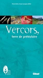 Pierre Bintz et Jean-Jacques Millet - Vercors, terre de préhistoire.