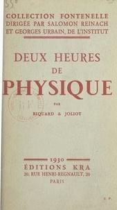 Pierre Biquard et Frédéric Joliot - Deux heures de physique.