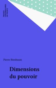 Pierre Birnbaum - Dimensions du pouvoir.