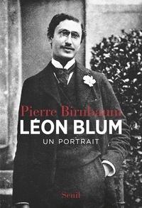 Pierre Birnbaum - Léon Blum - Un portrait.