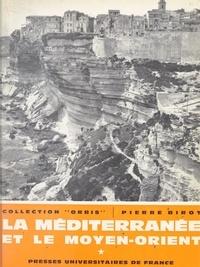 Pierre Birot et Pierre Gabert - La Méditerranée et le Moyen-Orient (1) - Généralités, Péninsule ibérique, Italie.