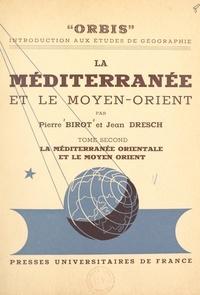 Pierre Birot et Jean Dresch - La Méditerranée et le Moyen-Orient (2) - La Méditerranée orientale et le Moyen-Orient : les Balkans, l'Asie mineure, le Moyen-Orient.