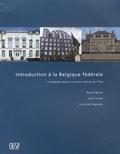 Pierre Blaise et Jean Faniel - Introduction à la Belgique fédérale - La Belgique après la sixième réforme de l'Etat.
