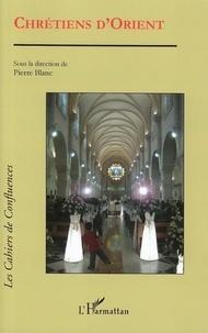 Pierre Blanc - Chrétiens d'Orient.