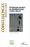 Pierre Blanc - Confluences Méditerranée N° 100, Printemps 20 : Printemps perdus de Méditerranée (1991-2017).
