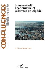 Pierre Blanc - Confluences Méditerranée N° 71, Automne 2009 : Souveraineté économique et réformes en Algérie.
