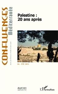 Pierre Blanc - Confluences Méditerranée N° 86 été 2013 : Palestine : 20 ans après.