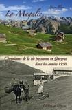 Pierre Blanc - La Magalie - Chroniques de la vie paysanne en Queyras dans les années 1950.