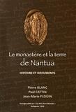 Pierre Blanc et Paul Cattin - Le monastère et la terre de Nantua - Histoire et documents.