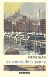 Pierre Blasi - Les contes de la panne.