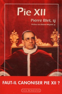 Pierre Blet - Pie XII.