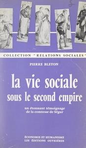 Pierre Bleton - La vie sociale sous le Second Empire - Un étonnant témoignage de la comtesse de Ségur.