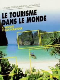 Pierre Bloc-Duraffour et Alain Mesplier - Le tourisme dans le monde.