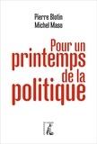 Pierre Blotin et Michel Maso - Pour un printemps de la politique.