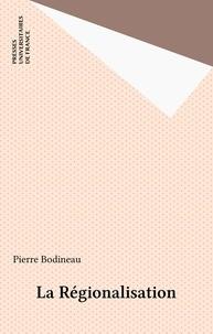 Pierre Bodineau - La régionalisation.