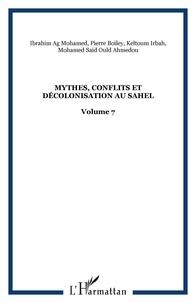 Pierre Boilley et Emmanuel Martinoli - Mythes, conflits et décolonisation au Sahel.