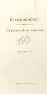 Le camembert- Dix façons de le préparer - Pierre Boisard | Showmesound.org