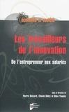 Pierre Boisard et Claude Didry - Les travailleurs de l'innovation - De l'entrepreneur aux salariés.